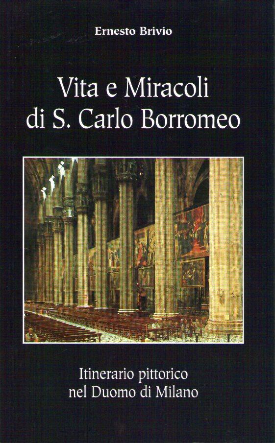 Vita e miracoli di S. Carlo Borromeo