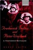 Frederick Delius and Peter Warlock
