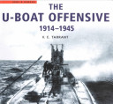 The U-Boat Offensive 1914-1945