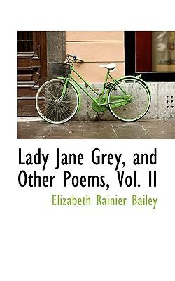 Lady Jane Grey, and Other Poems, Vol. II