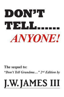 Don't Tell...anyone