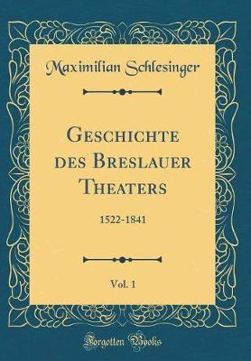Geschichte des Breslauer Theaters, Vol. 1