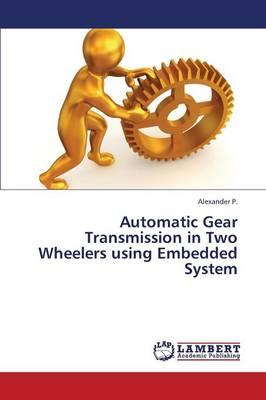 Automatic Gear Transmission in Two Wheelers using Embedded System