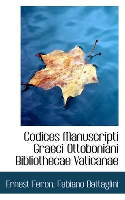 Codices Manuscripti Graeci Ottoboniani Bibliothecae Vaticanae