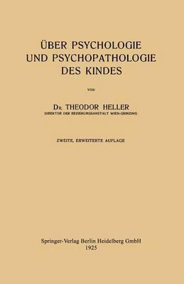 Über Psychologie Und Psychopathologie Des Kindes