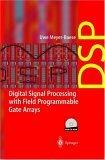 Digital Signal Processing with Field Programmable Gate Arrays, w. CD-ROM