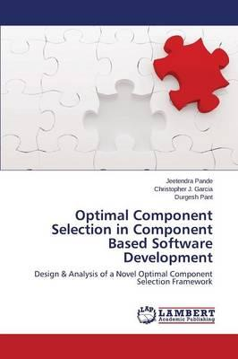 Optimal Component Selection in Component Based Software Development