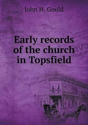 Early Records of the Church in Topsfield