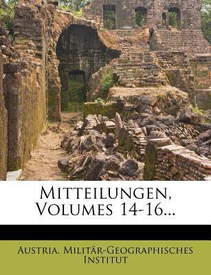 Mitteilungen, Volumes 14-16...