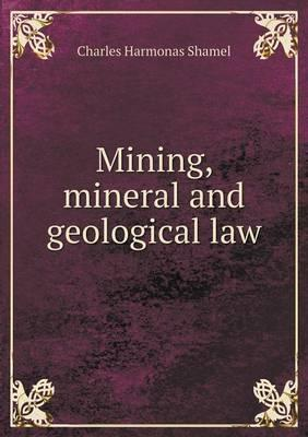 Mining, Mineral and Geological Law