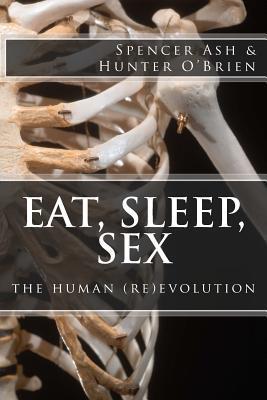 Eat, Sleep, Sex