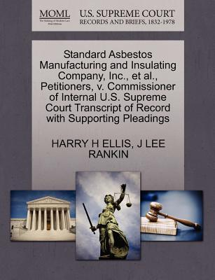 Standard Asbestos Manufacturing and Insulating Company, Inc, et al, Petitioners, V. Commissioner of Internal U.S. Supreme Court Transcript of Record