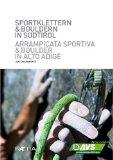 Sportklettern & Bouldern in Südtirol. Arrampicata sportiva & Boulder in Sudtirolo