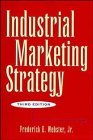 Industrial Marketing Strategy, 3rd Edition