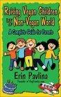 Raising Vegan Children in a Non-Vegan World