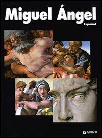 Miguel Angel. Ediz. spagnola