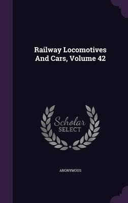 Railway Locomotives and Cars, Volume 42