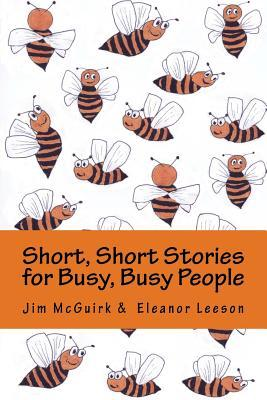 Short, Short Stories for Busy, Busy People