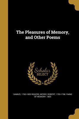 PLEASURES OF MEMORY & OTHER PO