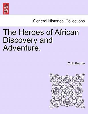 The Heroes of African Discovery and Adventure