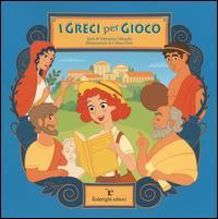 I greci per gioco. E...