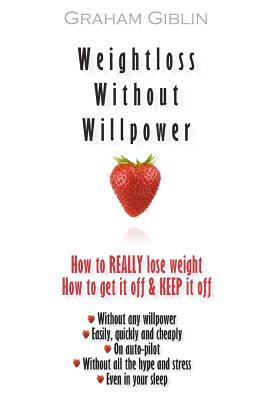 Weightloss Without Willpower
