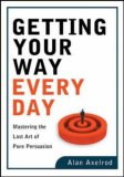 Getting Your Way Every Day