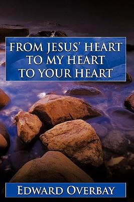 From Jesus' Heart to My Heart to Your Heart