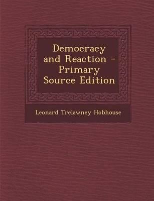 Democracy and Reaction - Primary Source Edition
