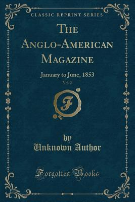 The Anglo-American Magazine, Vol. 2