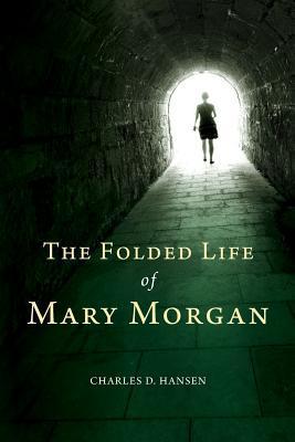 The Folded Life of Mary Morgan