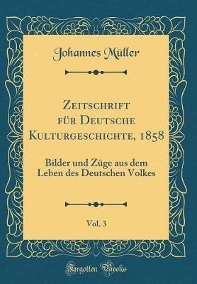 Zeitschrift für Deutsche Kulturgeschichte, 1858, Vol. 3