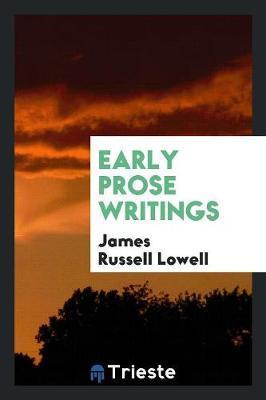 Early Prose Writings