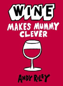 Wine Makes Mummy Cle...
