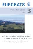 Guidelines for consideration of bats in wind farm projects