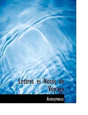 Lettres Ei Notes de Voyage
