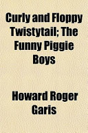 Curly and Floppy Twistytail; the Funny Piggie Boys