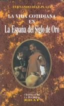 La vida cotidiana en la España del siglo de oro