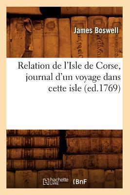 Relation de l'Isle de Corse, Journal d'un Voyage Dans Cette Isle, (ed.1769)