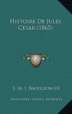Histoire de Jules Cesar (1865)