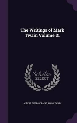 The Writings of Mark Twain Volume 31