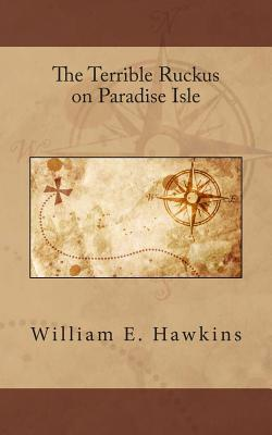 The Terrible Ruckus on Paradise Isle