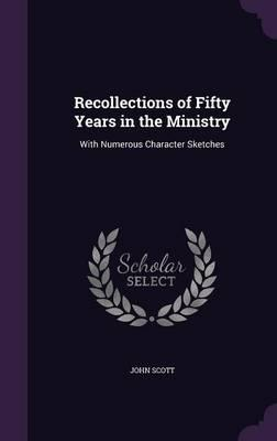Recollections of Fifty Years in the Ministry