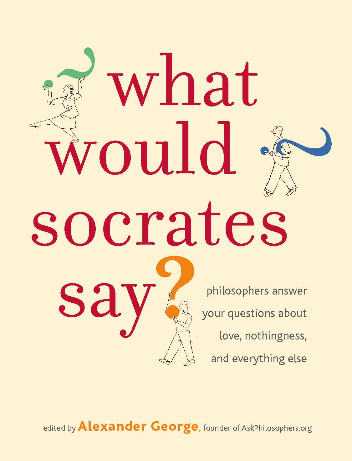 What Would Socrates Say?