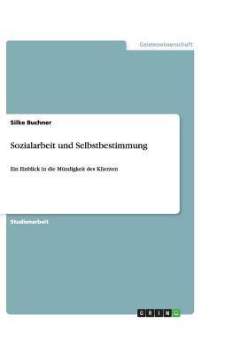Sozialarbeit und Selbstbestimmung