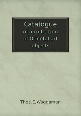 Catalogue of a Collection of Oriental Art Objects