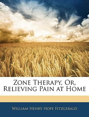 Zone Therapy, Or, Relieving Pain at Home