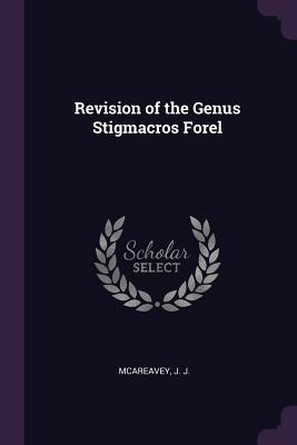 Revision of the Genus Stigmacros Forel