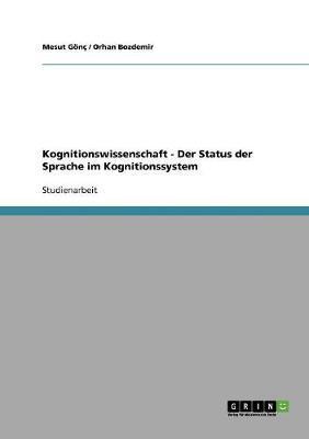 Kognitionswissenschaft -  Der Status der Sprache im Kognitionssystem