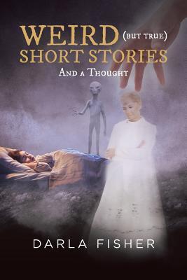 WEIRD (but true) SHORT STORIES